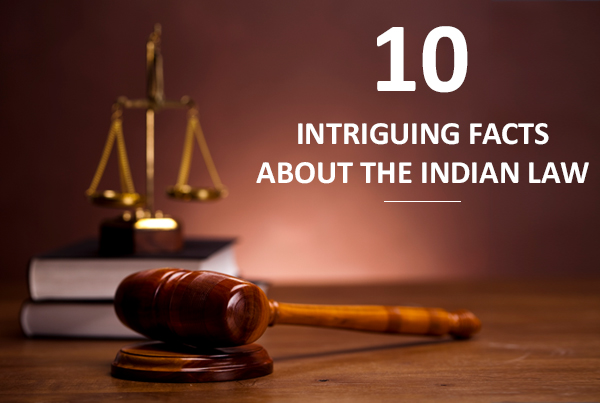 10 Some Interesting Facts about Indian Law