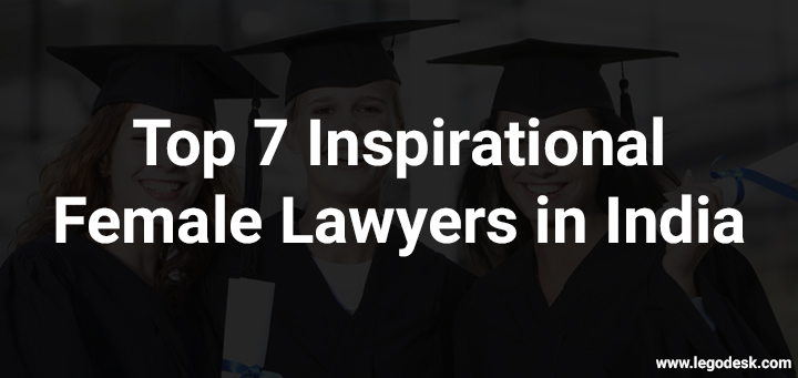 Top 7 Successful Female Lawyers in India | Women Lawyer