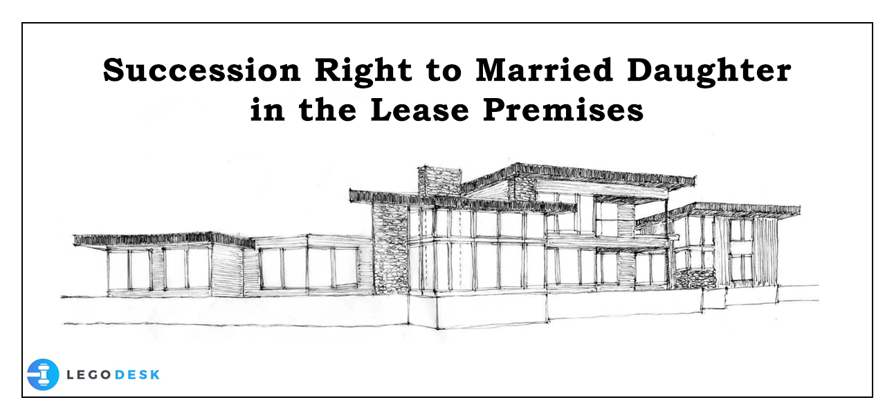 Succession Right to Married Daughter in the Lease Premises