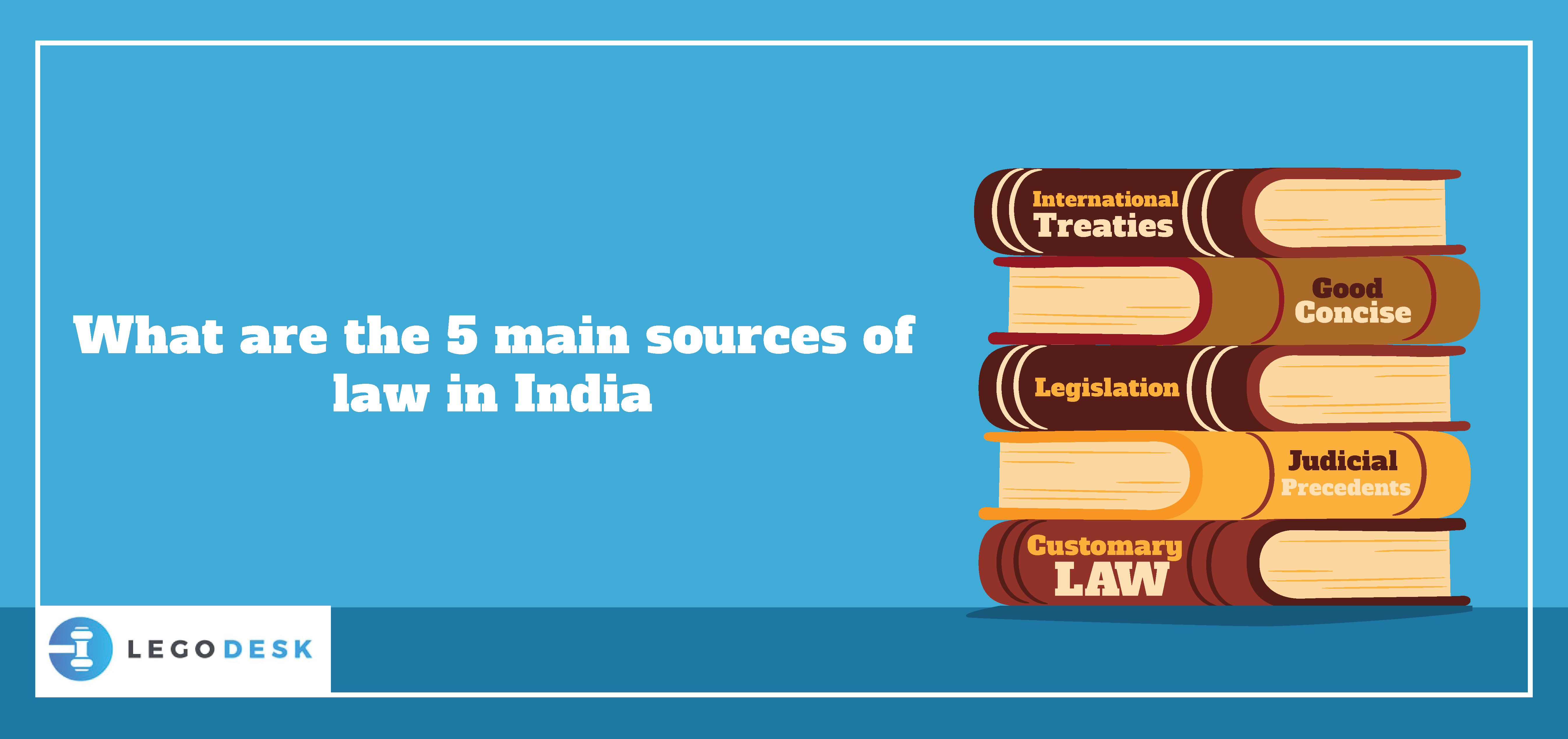 What are the 5 main sources of law in India