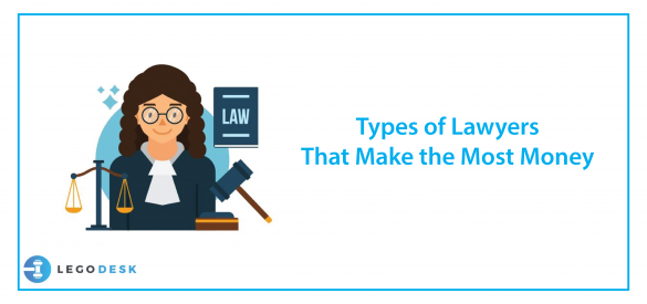 Types of Lawyers That Make the Most Money