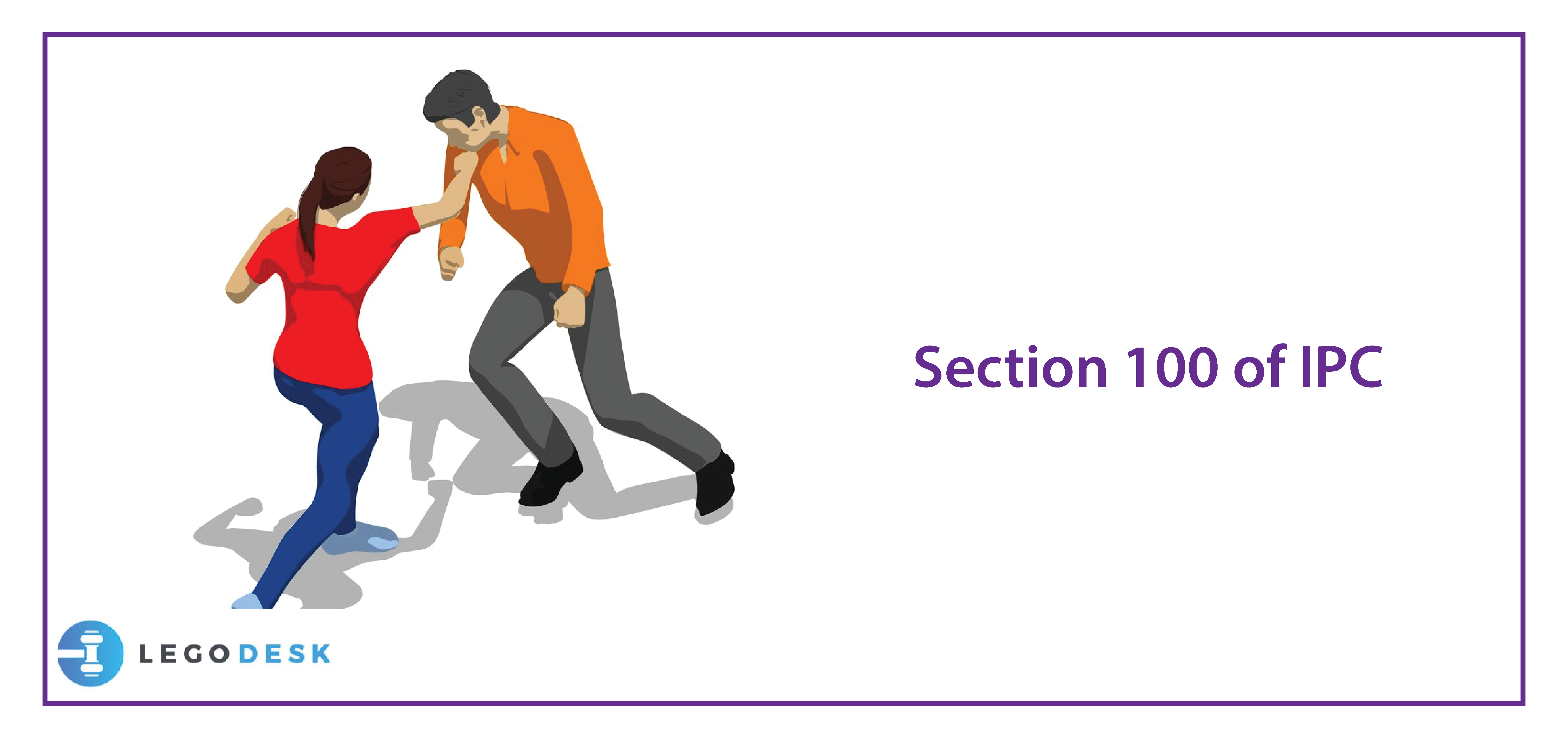 Section 100 of Indian Penal Code