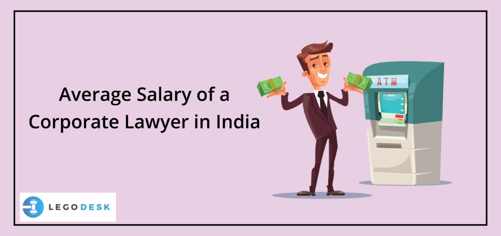 Average Salary of a Corporate Lawyer in India