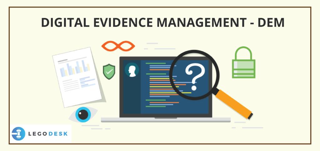 Digital Evidence Management - DEM
