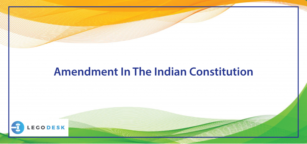 Amendment In The Indian Constitution