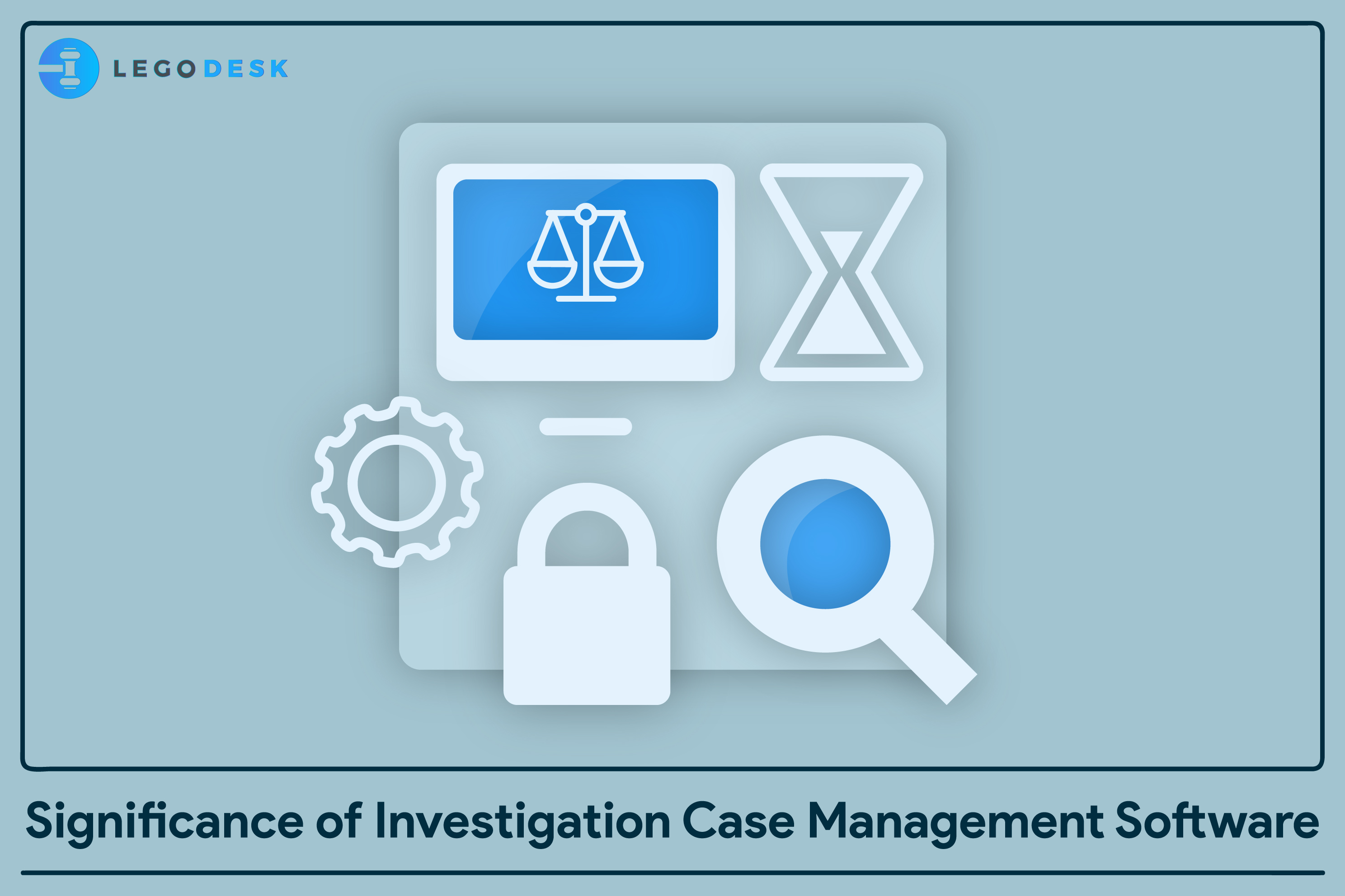 Significance of Investigation Case Management Software