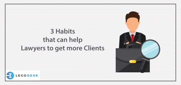 3 habits that can help lawyers to get more clients