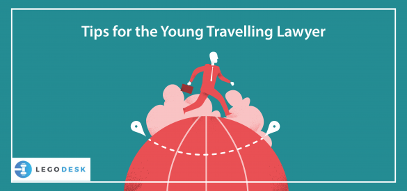 Tips for the Young Travelling Lawyer
