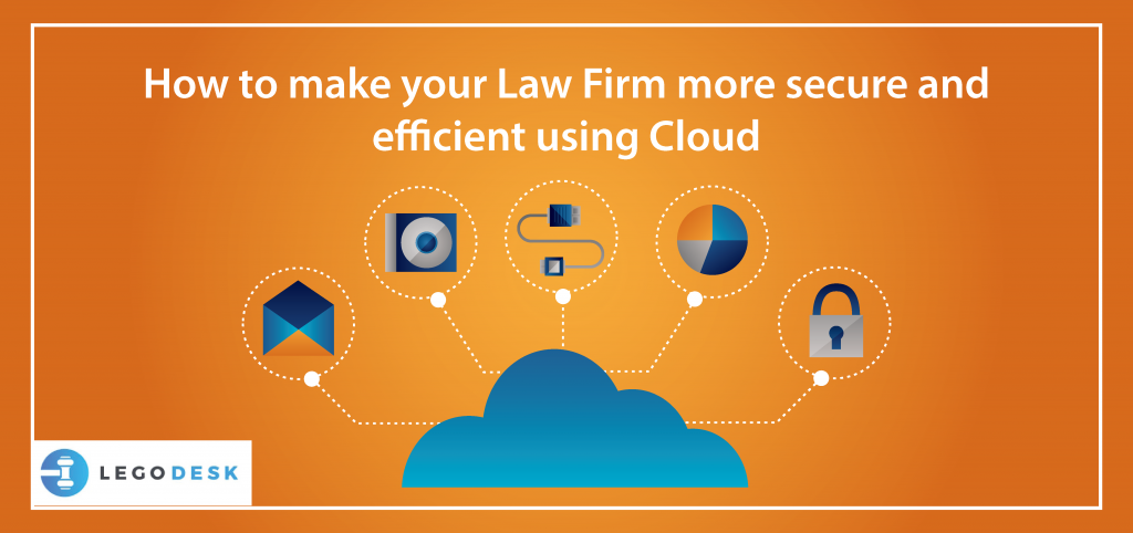 How to make your Law Firm more secure and efficient using Cloud