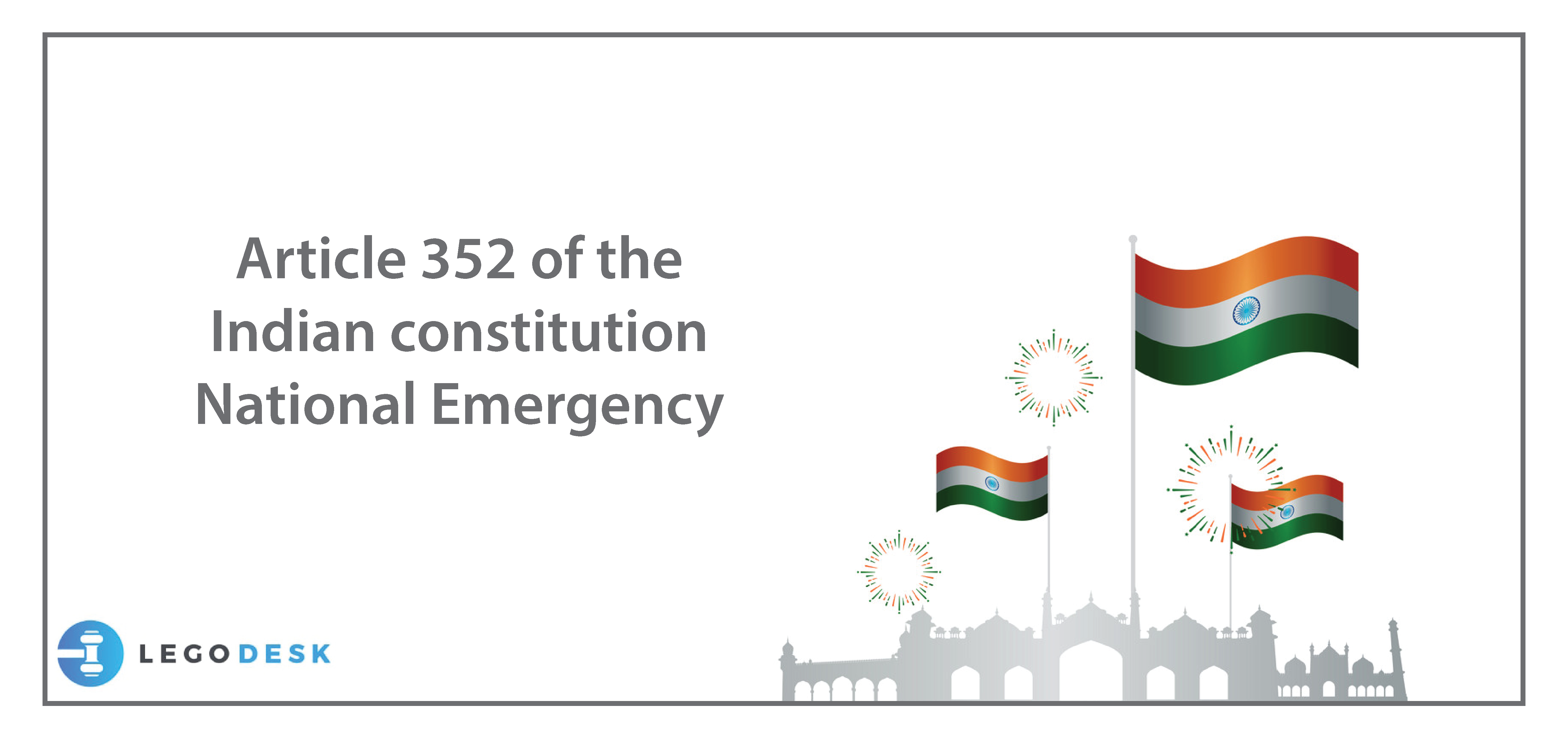 Article 352 of the Indian Constitution Talks About National Emergency