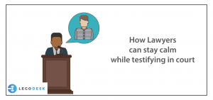 How Lawyers can stay calm while testifying in court