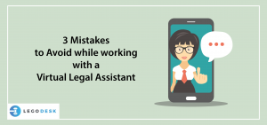 3 Mistakes to Avoid while Working with a Virtual Legal Assistant