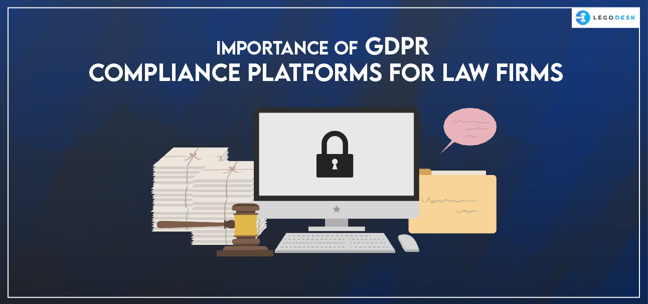 Importance of GDPR Compliance Platforms for Law Firms