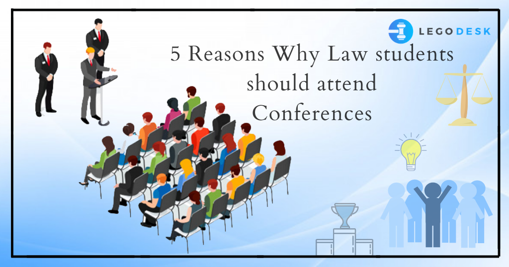 5 Reasons Why Law Students Should Attend Conferences